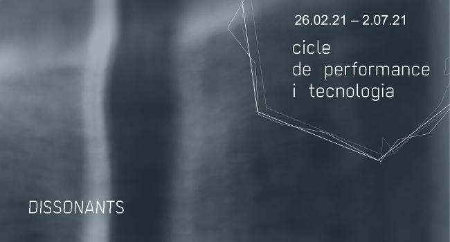 Dissonants, un nou cicle de performance i tecnologia amb artistes i comissaris emergents, a Ca l'Estruch