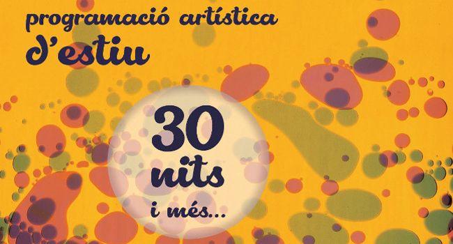 Un centenar de propostes s'escampen per Sabadell amb el 30 Nits i Més..., la programació d'estiu