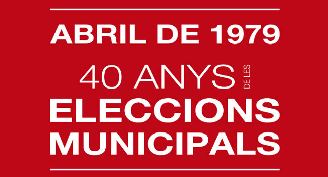 """""""Abril de 1979. 40 anys d'ajuntaments democràtics"""", l'exposició que commemora els 40 anys de les eleccions municipals"""