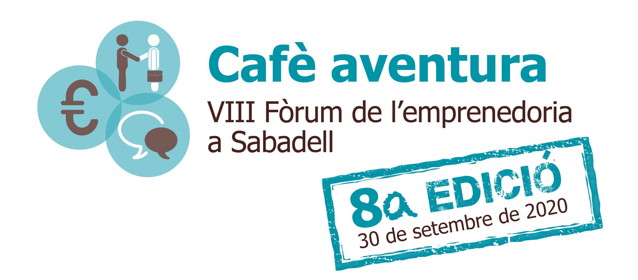 El Cafè Aventura: VIII Fòrum d'Emprenedoria a Sabadell se celebrarà de forma telemàtica el 30 de setembre
