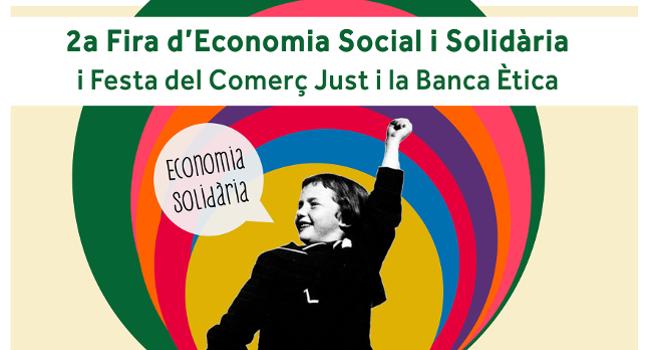 Segona Fira d'Economia Social i Solidària i Festa del Comerç Just i la Banca Ètica, a l'entorn del Mercat Central