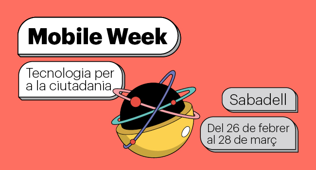 Mobile Week Sabadell del 26 de febrer al 28 de març de 2020