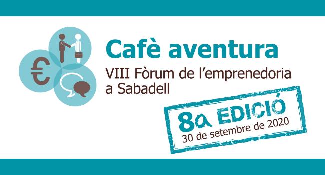 Cafè Aventura: Fòrum d'Emprenedoria a Sabadell es celebra demà dimecres en format telemàtic