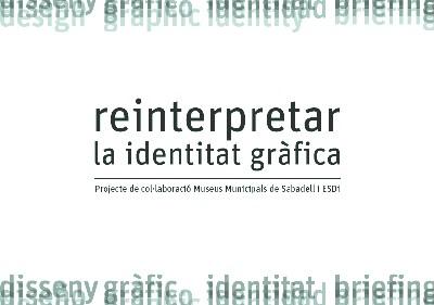 """Aquest diumenge, visita guiada a l'exposició temporal """"Reinterpretar la identitat gràfica. Projecte de col·laboració: Museus Municipals de Sabadell i ESDI"""""""