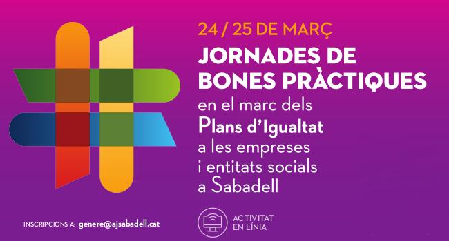 Sabadell impulsa els Plans d'Igualtat a les empreses i entitats socials de la ciutat amb unes jornades de bones pràctiques el 24 i 25 de març